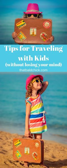 Tips for traveling with kids (without losing your mind) at thatbaldchick.com via @thatbaldchick