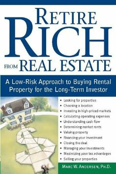 Retire Rich from Real Estate: A Low-Risk Approach to Buying Rental Property for the Long-Term Investor by Marc W. Andersen. $9.32. Publisher: Sphinx Publishing; 1 edition (December 1, 2007). Author: Marc W. Andersen. 240 pages