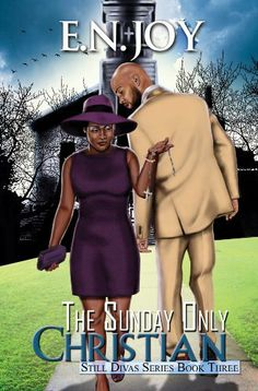 The Sunday Only Christian: Still Divas Series Book Three by E.N. Joy