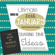 {Ultimate List} of LDS Sharing Time ideas for January 2016