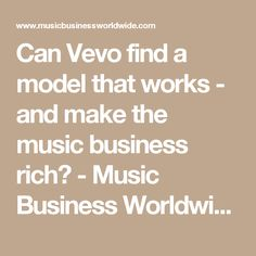 Can Vevo find a model that works - and make the music business rich? - Music Business Worldwide