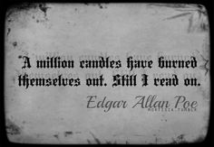 Edgar Allan Poe - The Cask of Amontillado. I am so happy that I don't have to read by candlelight :) Edgar Allan Poe, Edgar Allen Poe Quotes, Edgar Allen Poe Tattoo, Reading Quotes, Book Quotes, Me Quotes, Poetry Quotes, Qoutes, The Cask Of Amontillado