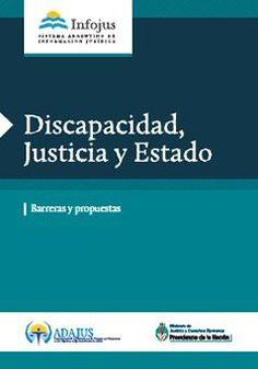 Discapacidad, justicia y estado: barreras y propuestas. (2013). v2. Buenos Aires: Infojus