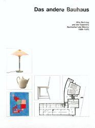 Das andere Bauhaus: Otto Bartning und die Staatliche Bauhochschule Weimar, 1926-1930