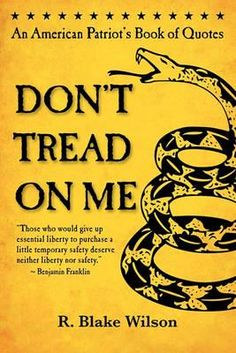 Don't Tread On Me: An American Patriot's Book of Quotes book | Blog | iotuq