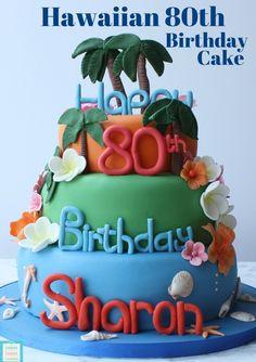 80th Hawaiian birthday cake  CakesBakesAndCookies.com Sugarpaste flowers, hibiscus, palm trees and shells all make a beautiful bright cake