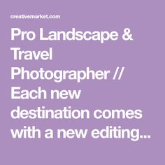 Pro Landscape & Travel Photographer // Each new destination comes with a new editing style // More locations coming soon
