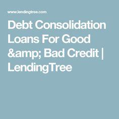 Debt Consolidation Loans For Good & Bad Credit | LendingTree