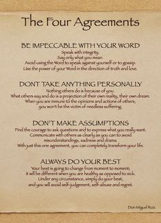 The Four Agreements Quotes Popular Laws By Don Miguel Ruiz Be Impeccable With Your Word Dont Take Anythingn Personality Dont Make Assumptions And Always Do Your Best Wisdom Quotes, Quotes To Live By, Me Quotes, People Quotes, Strong Quotes, Attitude Quotes, Leader Quotes, Cover Quotes, Yoga Quotes