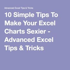 10 Simple Tips To Make Your Excel Charts Sexier - Advanced Excel Tips & Tricks