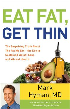 Learn How to Eat Fat and Get Thin in this Exclusive Video with Dr. Mark Hyman