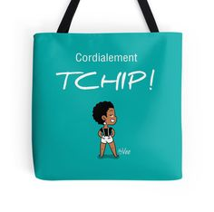 "Cordialement... TCHIP ! (french and creole) ""With my best regards, F*ck you""  Available in t-shirt and pillow."