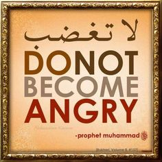"""Do not become Angry"""