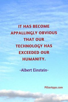 It has become appallingly obvious that our technology has exceeded our humanity_ #ifearthedaythattechnologyeinstein #einsteinquotestechnologicalprogress Albert Einstein Thoughts, Albert Einstein Famous Quotes, Scientist Albert Einstein, Hi Quotes, Need Quotes, Nobel Prize In Physics, Philosophy Of Science, Modern Physics, Theoretical Physics