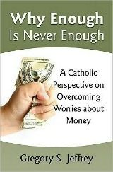 A Catholic Perspective on Overcoming Worries about Money