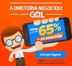 A DIRETORIA negociou: Voe GOL com até 65% economia! :: Jacytan Melo Passagens