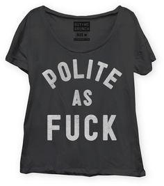 Polite as Fuck oversized black scoop neck T-shirt at buy me brunch