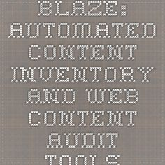 Blaze: Automated Content Inventory and Web Content Audit Tools