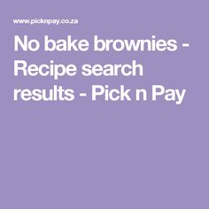 No bake brownies - Recipe search results - Pick n Pay No Bake Brownies, Recipe Search, Brownie Recipes, Drake, Baking Recipes, Delicious Desserts, Cooking, Cooking Recipes, Kitchen