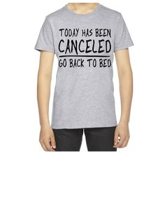 Today has been Canceled. Go back to bed - Youth T-shirt
