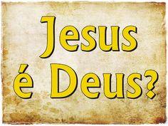 Amor Scan: Jesus é realmente Deus?