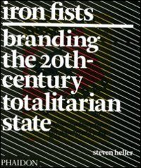 Iron Fists: Branding the 20th Century Totalitarian State by Steven Heller http://www.amazon.com/dp/071486109X/ref=cm_sw_r_pi_dp_ebaUvb0YE5476