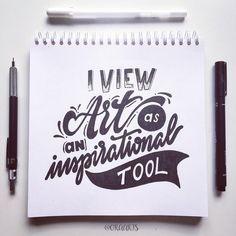 """I view art as an inspirational tool."""