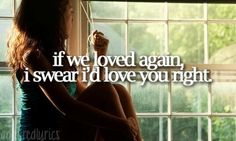 When you want to get back together. Back to December by Taylor Swift.
