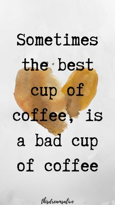 The best cup of coffee is a bad cup of coffee - thisdreamsalive Starbucks Pumpkin, Pumpkin Spice Latte, Best Coffee, My Coffee, Coffee Drinks, Spanish Coffee, Coffee With Alcohol, Coffee Snobs