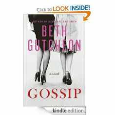 Amazon.com: Gossip: A Novel eBook: Beth Gutcheon: Books