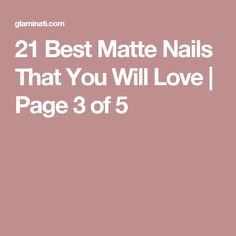 21 Best Matte Nails That You Will Love | Page 3 of 5