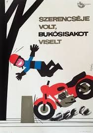 Szilvásy, Nándor - He's lucky, he wore a helmet, 1964 playful lifing Budapest, Drive Safe Quotes, Restaurant Pictures, Illustrations And Posters, Vintage Posters, Flower Power, Advertising, History, Vespa