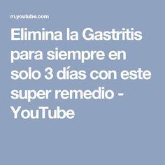 Elimina la Gastritis para siempre en solo 3 días con este super remedio - YouTube