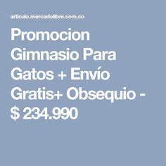 Promocion Gimnasio Para Gatos + Envío Gratis+ Obsequio - $ 234.990