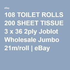 108 TOILET ROLLS 200 SHEET TISSUE 3 x 36 2ply Joblot Wholesale Jumbo 21m/roll | eBay