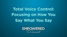 Total Voice Control: Focusing On How You Say What You Say by Tapestry. Watch as Michael Monroe talks about how parents can focus on their own voice -- how they say what they say -- to promote connection and understanding between themselves and their children.