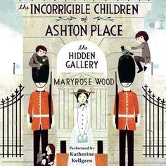 The Incorrigible Children of Ashton Place: Book II: The Hidden Gallery (Audiobook)