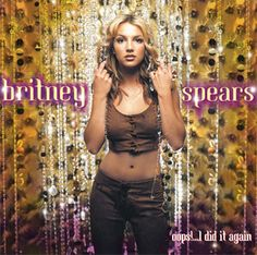 """Britney Spears """"Oops! ... I Did It Again"""" (2000)"""