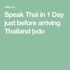 Speak Thai in 1 Day just before arriving Thailand (vdo