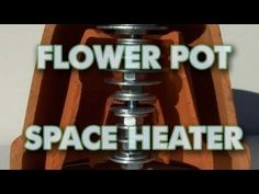 Candle Powered Heater -- All you need is a candle, 3 flowerpots, a bit of hardware, and you have yourself a HEATER that warms the entire room for just around $10.  Imagine how much lower your electric bill will be!!  :D