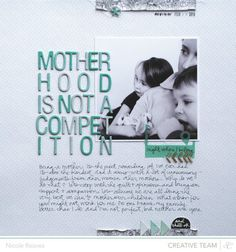 motherhood - Studio Calico Sundrifter / Here+There - Two Peas in a Bucket. LOve the journaling. Amen!