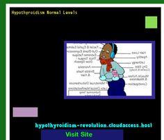 Hypothyroidism Normal Levels 120607 - Hypothyroidism Revolution!