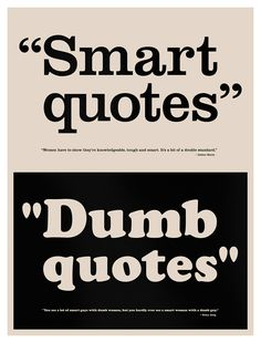 Dumb Quotes - Typographic education poster showing the difference between smart quotes (quotation marks) and dumb quotes (inch marks)  — quotations referencing intelligence were chosen to illustrate the examples.