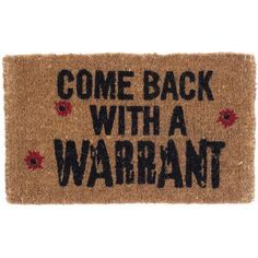 Coco Mats N More Come Back with a Warrant Doormat