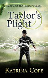 Taylor's Plight: Book 3 (The Sanctum Series)