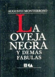 Augusto Monterroso. La oveja negra y demás fábulas.