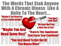 Simple words really do hurt. This is an example of what not to say to one who is ill.