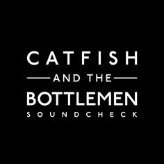 """""""Soundcheck"""" by Catfish and the Bottlemen was added to my #Trendy Tunes V#5 playlist on Spotify"""