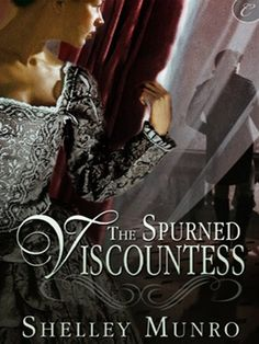 Start reading 'The Spurned Viscountess' on OverDrive: https://www.overdrive.com/media/455427/the-spurned-viscountess