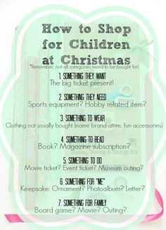 "How to Shop for Children at Christmas | 1. something they want 2. Something they need 3. Something to wear 4. Something to read 5. Something to do 6. Something for ""me"" 7. something for family 